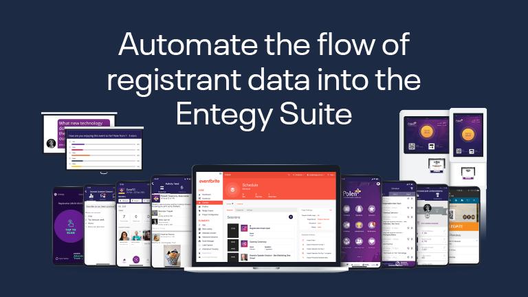 Automate the flow of registrant data into the Entegy Suite